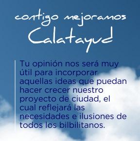 Contigo mejoramos Calatayud - Tu opinión nos será muy útil para incorporar aquellas ideas que puedan hacer crecer nuestro proyecto de ciudad, el cual reflejará las necesidades e ilusiones de todos los bilbilitanos